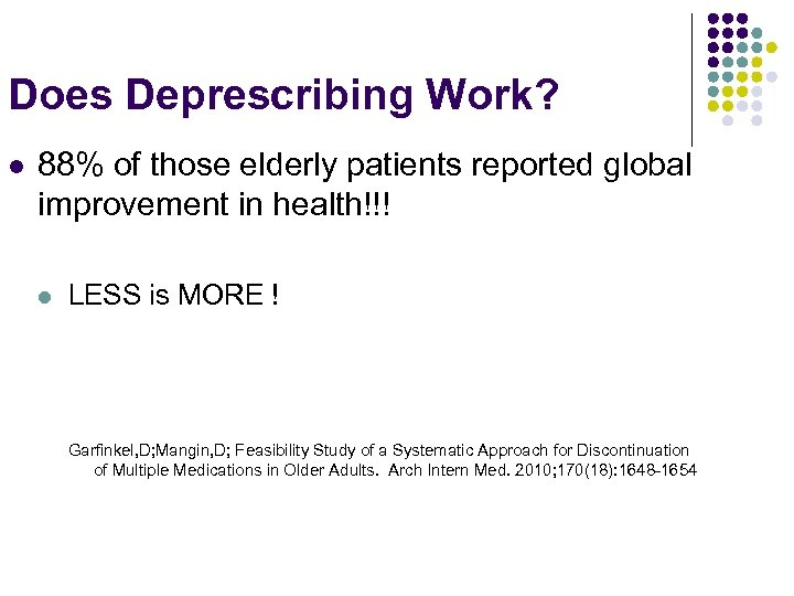 Does Deprescribing Work? l 88% of those elderly patients reported global improvement in health!!!