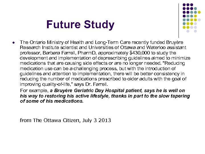 Future Study The Ontario Ministry of Health and Long-Term Care recently funded Bruyère Research