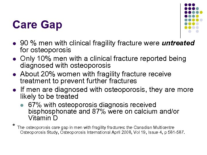 Care Gap l l 90 % men with clinical fragility fracture were untreated for