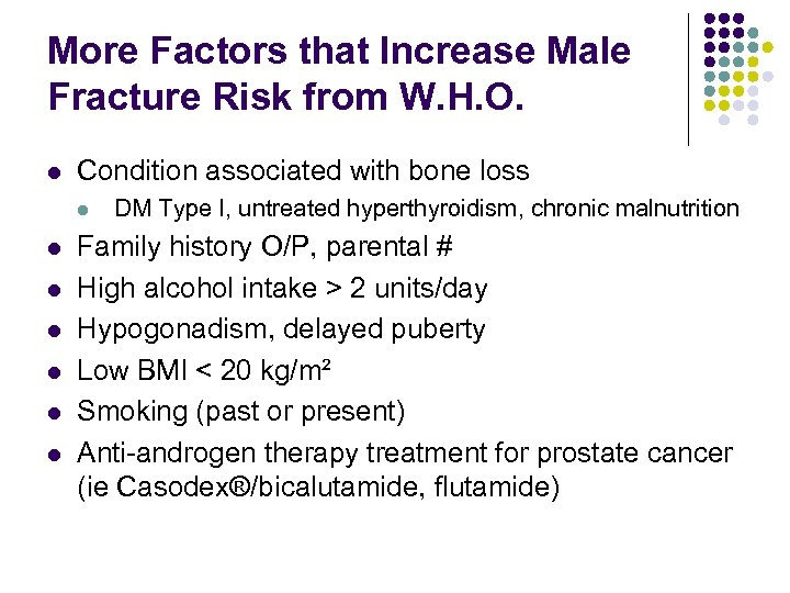 More Factors that Increase Male Fracture Risk from W. H. O. l Condition associated