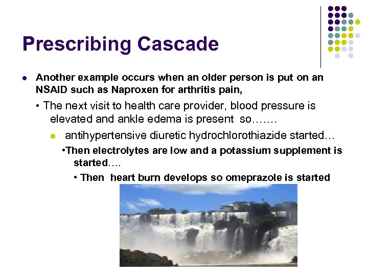 Prescribing Cascade l Another example occurs when an older person is put on an