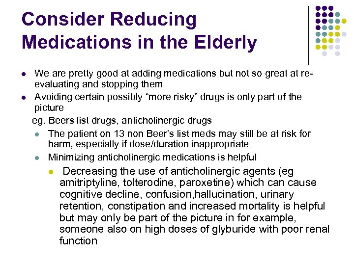 Consider Reducing Medications in the Elderly We are pretty good at adding medications but