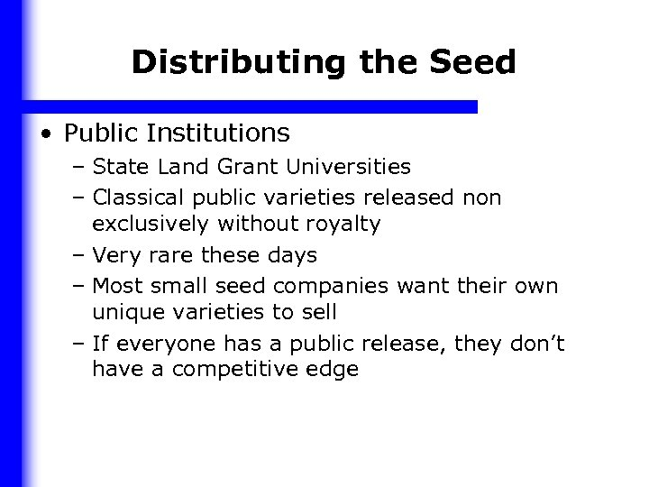 Distributing the Seed • Public Institutions – State Land Grant Universities – Classical public