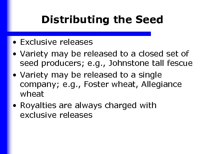 Distributing the Seed • Exclusive releases • Variety may be released to a closed