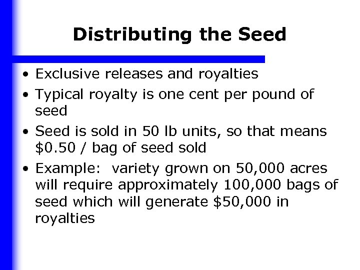 Distributing the Seed • Exclusive releases and royalties • Typical royalty is one cent