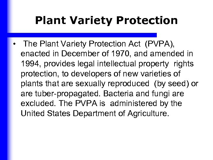 Plant Variety Protection • The Plant Variety Protection Act (PVPA), enacted in December of