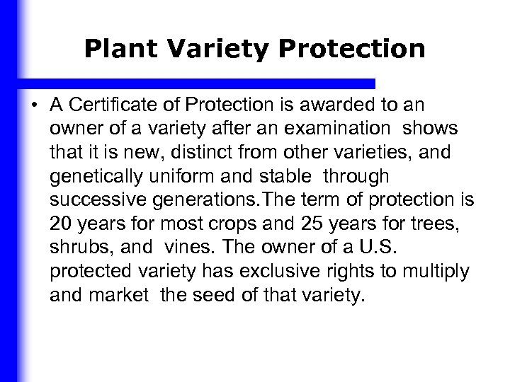 Plant Variety Protection • A Certificate of Protection is awarded to an owner of