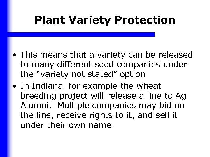 Plant Variety Protection • This means that a variety can be released to many