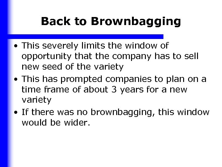 Back to Brownbagging • This severely limits the window of opportunity that the company