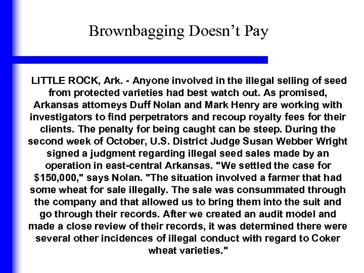 Brownbagging Doesn't Pay LITTLE ROCK, Ark. - Anyone involved in the illegal selling of