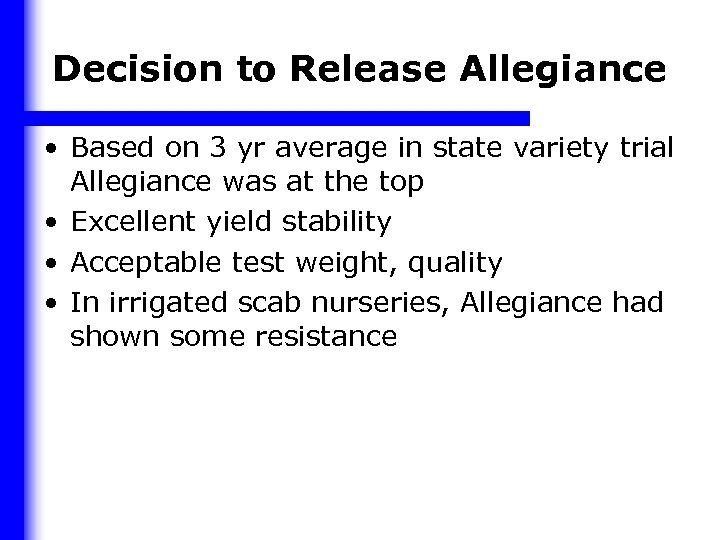 Decision to Release Allegiance • Based on 3 yr average in state variety trial