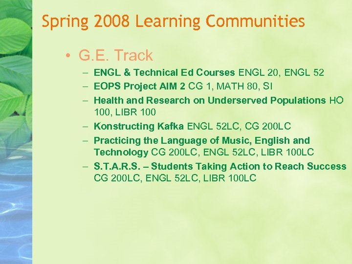 Spring 2008 Learning Communities • G. E. Track – ENGL & Technical Ed Courses