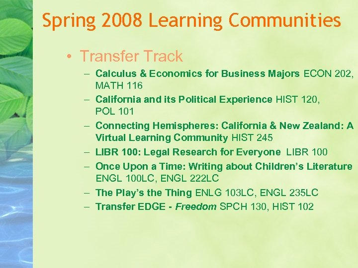 Spring 2008 Learning Communities • Transfer Track – Calculus & Economics for Business Majors
