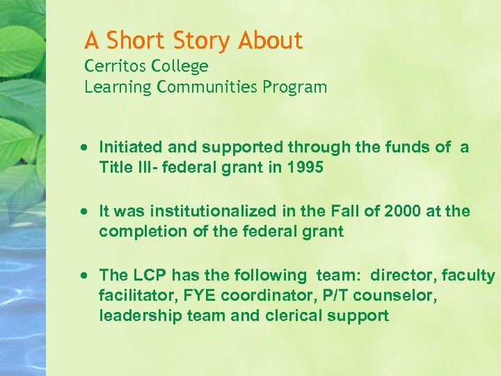 A Short Story About Cerritos College Learning Communities Program Initiated and supported through the