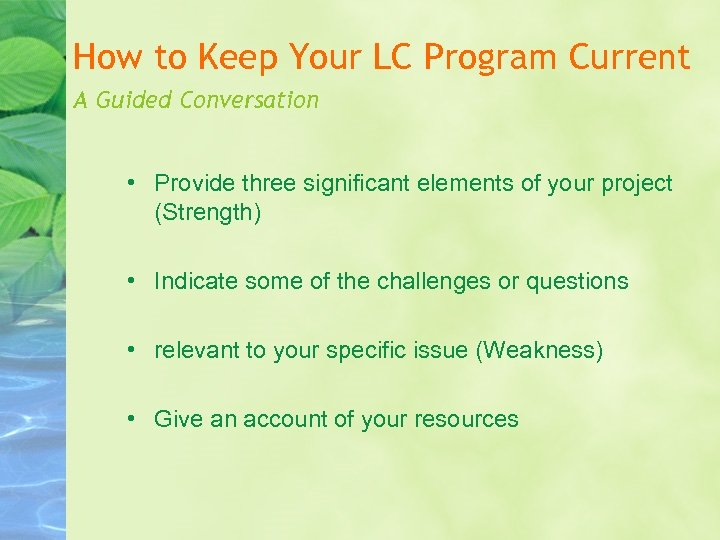 How to Keep Your LC Program Current A Guided Conversation • Provide three significant