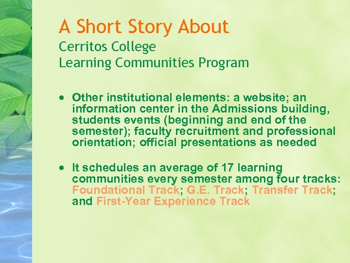 A Short Story About Cerritos College Learning Communities Program Other institutional elements: a website;