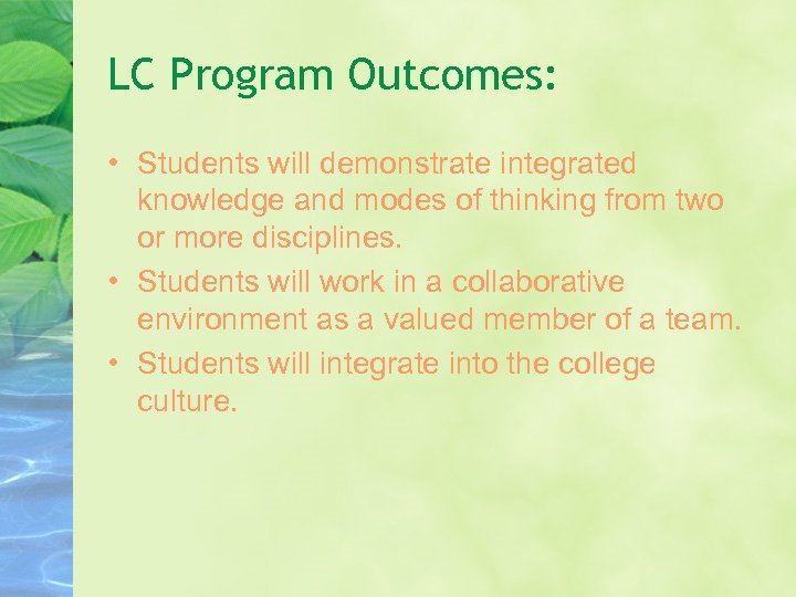 LC Program Outcomes: • Students will demonstrate integrated knowledge and modes of thinking from