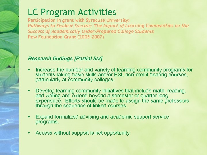 LC Program Activities Participation in grant with Syracuse University: Pathways to Student Success: The