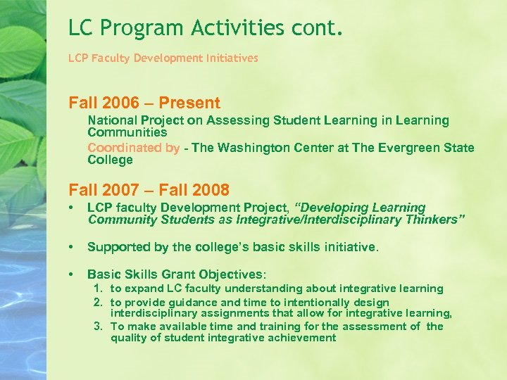 LC Program Activities cont. LCP Faculty Development Initiatives Fall 2006 – Present National Project