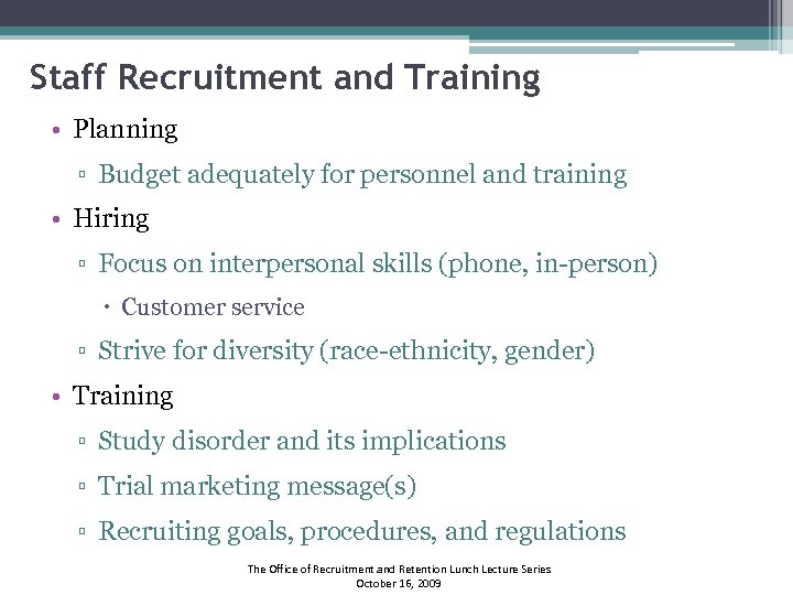 Staff Recruitment and Training • Planning ▫ Budget adequately for personnel and training •