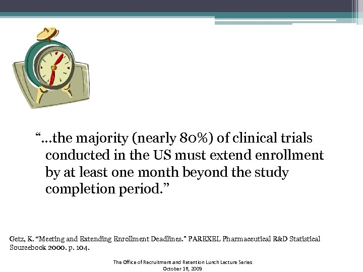 """""""…the majority (nearly 80%) of clinical trials conducted in the US must extend enrollment"""