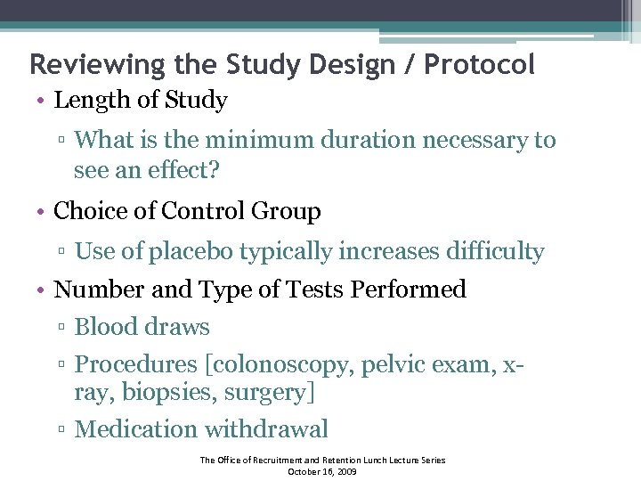 Reviewing the Study Design / Protocol • Length of Study ▫ What is the