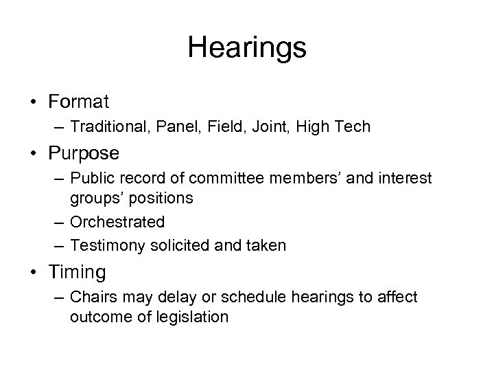 Hearings • Format – Traditional, Panel, Field, Joint, High Tech • Purpose – Public