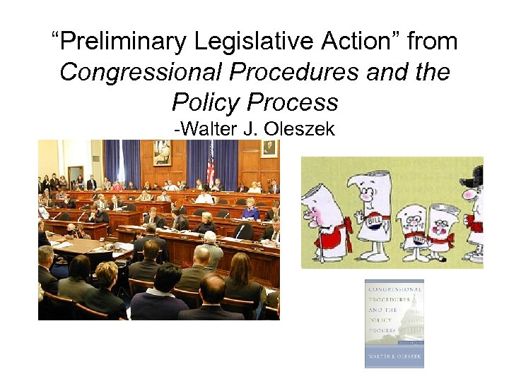 """Preliminary Legislative Action"" from Congressional Procedures and the Policy Process -Walter J. Oleszek"