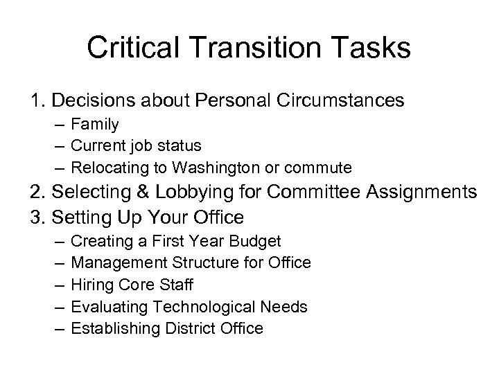 Critical Transition Tasks 1. Decisions about Personal Circumstances – Family – Current job status