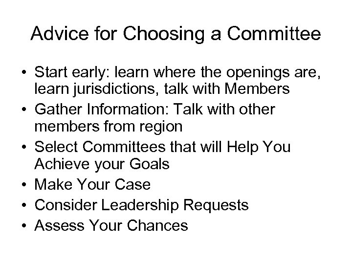 Advice for Choosing a Committee • Start early: learn where the openings are, learn