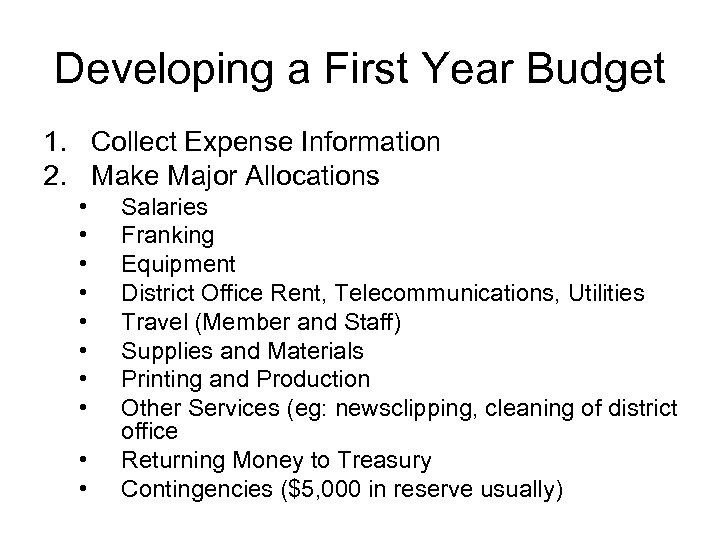 Developing a First Year Budget 1. Collect Expense Information 2. Make Major Allocations •