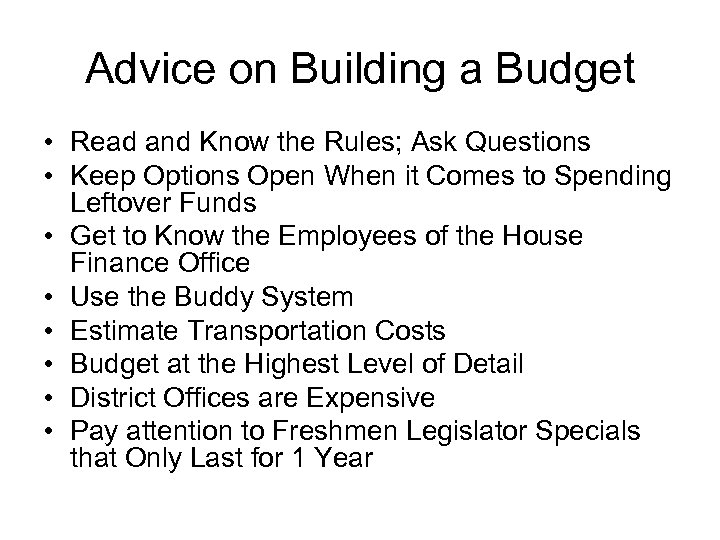 Advice on Building a Budget • Read and Know the Rules; Ask Questions •