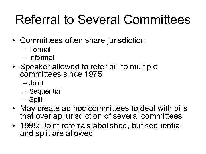 Referral to Several Committees • Committees often share jurisdiction – Formal – Informal •