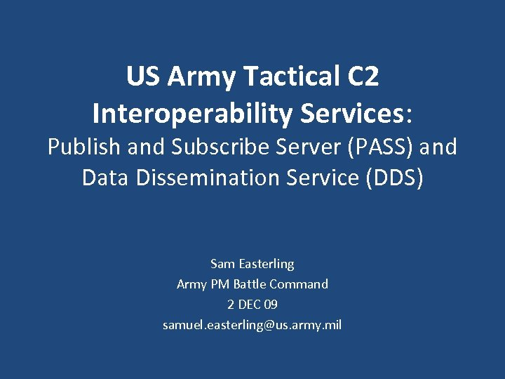 US Army Tactical C 2 Interoperability Services: Publish and Subscribe Server (PASS) and Data