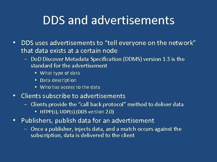 """DDS and advertisements • DDS uses advertisements to """"tell everyone on the network"""" that"""