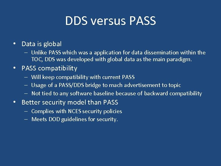 DDS versus PASS • Data is global – Unlike PASS which was a application