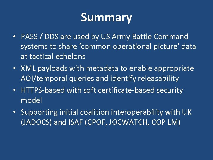 Summary • PASS / DDS are used by US Army Battle Command systems to