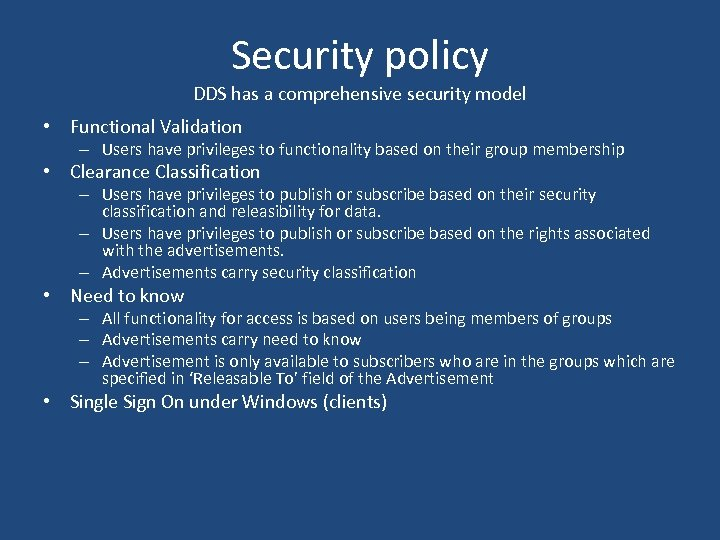 Security policy DDS has a comprehensive security model • Functional Validation – Users have