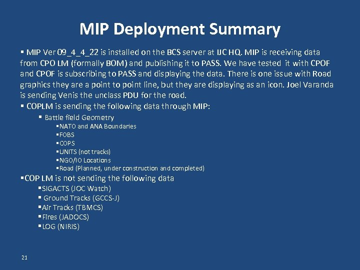 MIP Deployment Summary § MIP Ver 09_4_4_22 is installed on the BCS server at