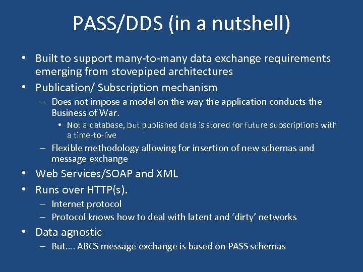 PASS/DDS (in a nutshell) • Built to support many-to-many data exchange requirements emerging from
