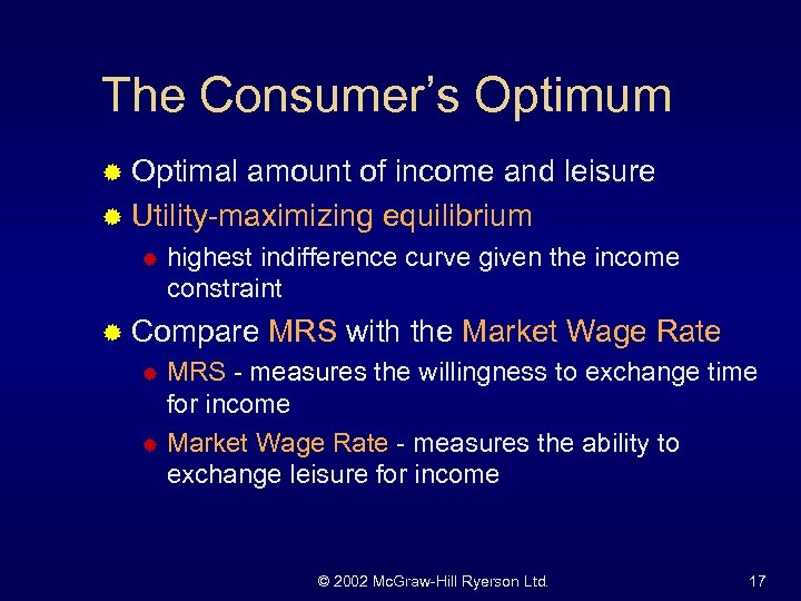 The Consumer's Optimum ® Optimal amount of income and leisure ® Utility-maximizing equilibrium ®