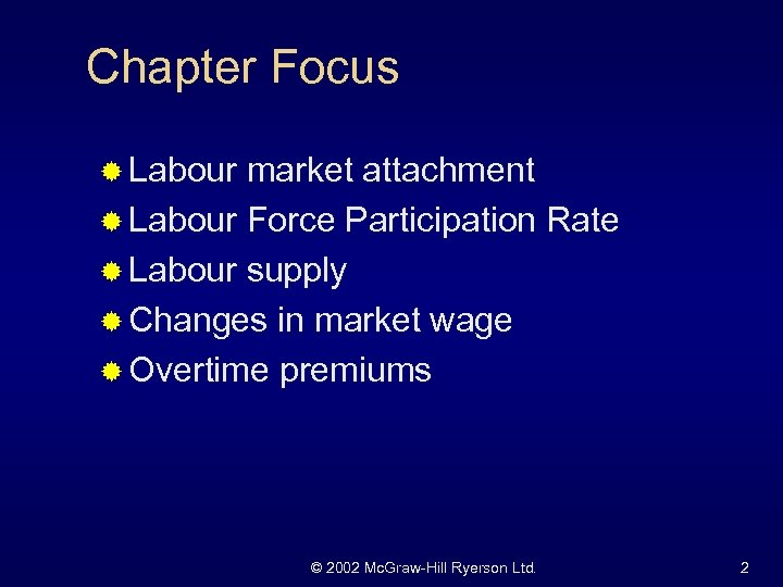 Chapter Focus ® Labour market attachment ® Labour Force Participation Rate ® Labour supply