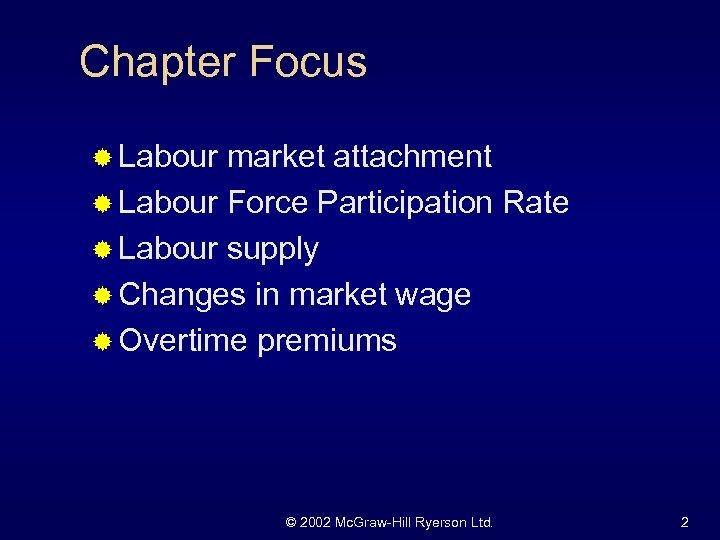 Chapter Focus ® Labour market attachment ® Labour Force Participation Rate ® Labour supply