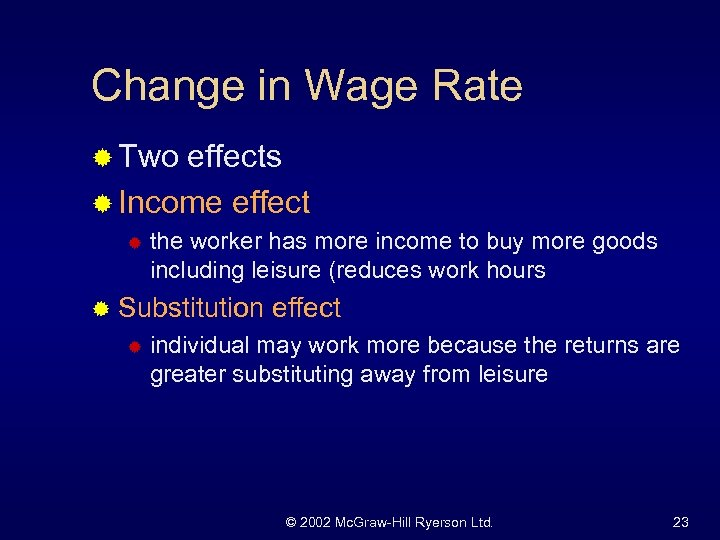 Change in Wage Rate ® Two effects ® Income effect ® the worker has