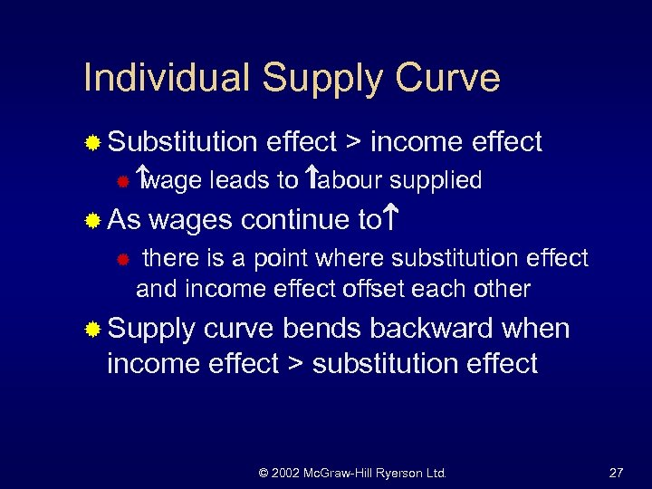 Individual Supply Curve ® Substitution ® wage ® As ® effect > income effect