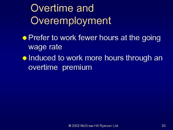 Overtime and Overemployment ® Prefer to work fewer hours at the going wage rate