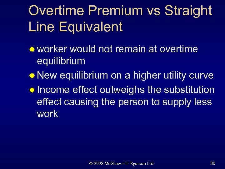 Overtime Premium vs Straight Line Equivalent ® worker would not remain at overtime equilibrium