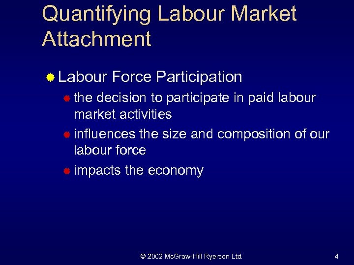 Quantifying Labour Market Attachment ® Labour Force Participation ® the decision to participate in