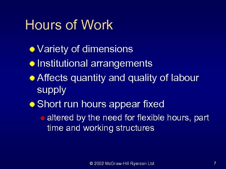 Hours of Work ® Variety of dimensions ® Institutional arrangements ® Affects quantity and