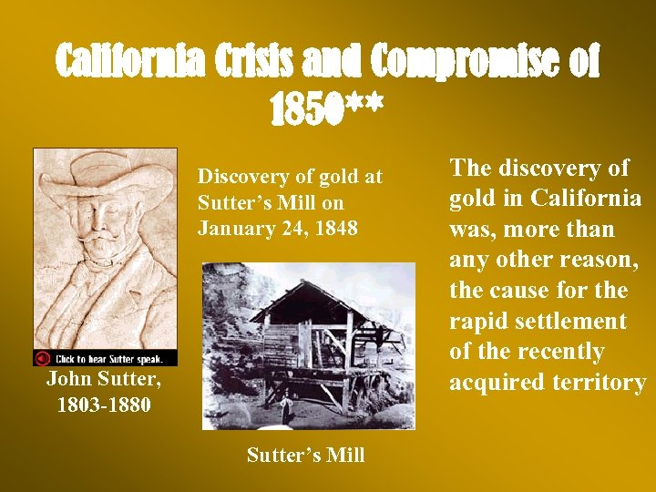 California Crisis and Compromise of 1850** Discovery of gold at Sutter's Mill on January
